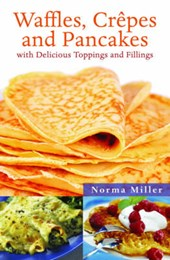 Waffles, Crepes, and Pancakes | Norma Miller |