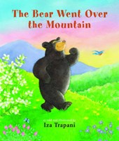 The Bear Went Over the Mountain | Iza Trapani |