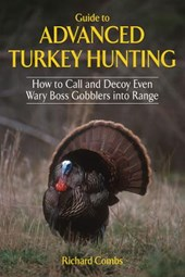 Guide to Advanced Turkey Hunting | Richard Combs |