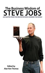 The Business Wisdom of Steve Jobs | Alan Ken Thomas |