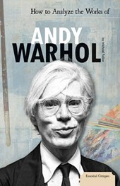 How to Analyze the Works of Andy Warhol