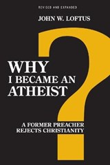 Why I Became an Atheist | John W. Loftus |