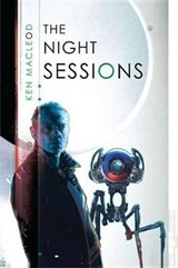 The Night Sessions | Ken MacLeod |