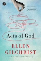 Acts of God | Ellen Gilchrist |