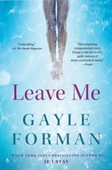 Leave Me | Gayle Forman |