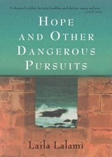Hope & Other Dangerous Pursuits | Laila Lalami |