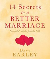 14 Secrets to a Better Marriage | Dave Earley |