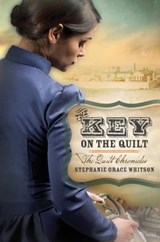 The Key on the Quilt | Stephanie Grace Whitson |