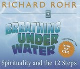 Breathing Under Water | Richard Rohr |