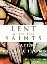 Lent with the Saints | Greg Friedman |
