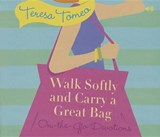 Walk Softly and Carry a Great Bag | Teresa Tomeo |