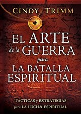 El arte de la guerra para la batalla espiritual / The Art of War for Spiritual Battle | Cindy Trimm |
