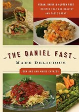 The Daniel Fast Made Delicious | John Cavazos |