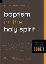 An Essential Guide to Baptism in the Holy Spirit | Ron M. Phillips |