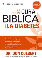 La Nueva Cura Biblica Para la Diabetes = The New Bible Cure for Diabetes