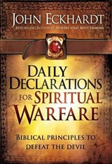 Daily Declarations for Spiritual Warfare | John Eckhardt |