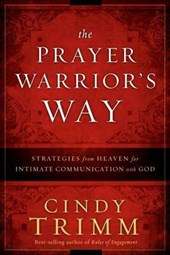 The Prayer Warrior's Way | Cindy Trimm |