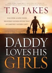 Daddy Loves His Girls | T. D. Jakes |