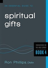 An Essential Guide to Spiritual Gifts | Ron Phillips |
