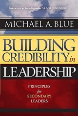 Building Credibility in Leadership | Michael A. Blue |