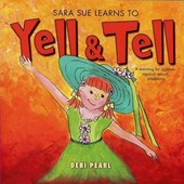 Sara Sue Learns to Yell & Tell