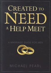 Created to Need a Help Meet | Michael Pearl |
