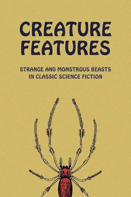 Creature Features: Strange and Monstrous Beasts in Classic Science Fiction