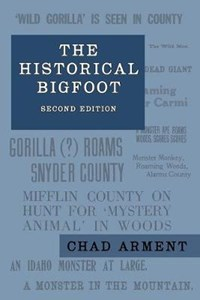 The Historical Bigfoot | Chad Arment |