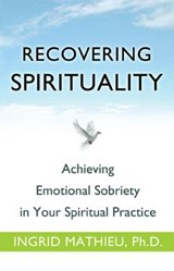 Recovering Spirituality | Ingrid Mathieu |