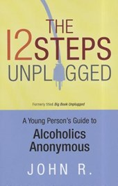 The 12 Steps Unplugged | John R. |