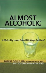 Almost Alcoholic | Doyle, Robert ; Nowinski, Joseph, Ph.d. |