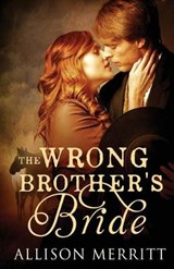 The Wrong Brother's Bride | Allison Merritt |