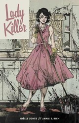 Lady Killer 1 | Jones, Joelle ; Rich, Jamie S. |