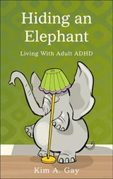 Hiding an Elephant | Kim A. Gay |