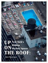 Up on the Roof | Alex MacLean |