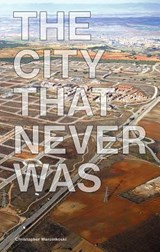 The City That Never Was | Christopher Marcinkoski |