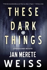 These Dark Things | Jan Merete Weiss |