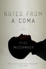 Notes from a Coma | Mike McCormack |