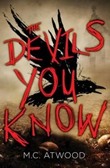 The Devils You Know | M. C. Atwood |