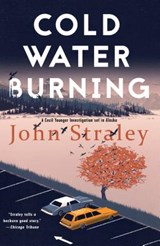 Cold Water Burning | John Straley |