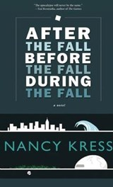 After the Fall, Before the Fall, During the Fall | Nancy Kress |