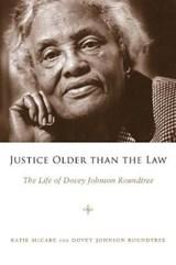 Justice Older Than the Law | Mccabe, Katie ; Roundtree, Dovey Johnson |
