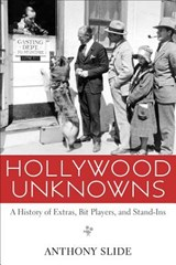 Hollywood Unknowns | Anthony Slide |