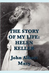 Story of My Life | John Albert Macy |