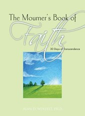Mourner's Book of Faith | Alan D Wolfelt PhD Wolfelt |