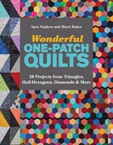 Wonderful One-Patch Quilts | Nephew, Sara ; Baker, Marci |