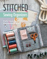 Stitched Sewing Organizers | Aneela Hoey |