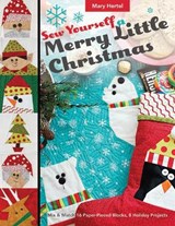 Sew Yourself a Merry Little Christmas | Mary Hertel |