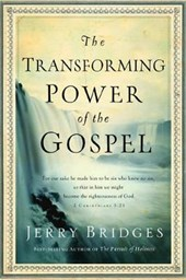 The Transforming Power of the Gospel | Jerry Bridges |