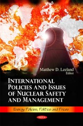 International Policies and Issues of Nuclear Safety and Management